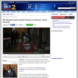 DA Howard spent seized money on dinners, home security