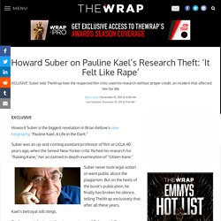 Howard Suber on Pauline Kael's Research Theft: 'It Felt Like Rape'