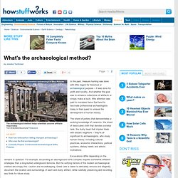 "HowStuffWorks ""What's the archaeological method?"""