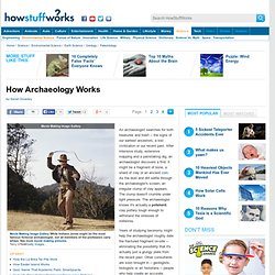 "HowStuffWorks ""How Archaeology Works"""