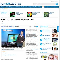 How to Connect Your Computer to Your TV""
