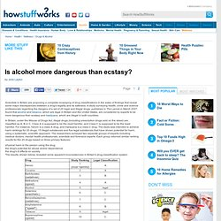 Is alcohol more dangerous than ecstasy?""