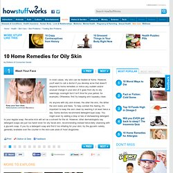21 Home Remedies for Oily Skin""