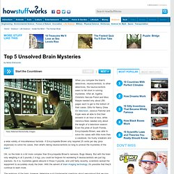 Top 5 Unsolved Brain Mysteries""