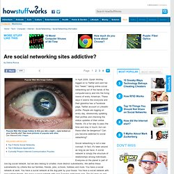 "HowStuffWorks ""Are social networking sites addictive?"""