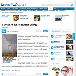 5 Myths About Renewable Energy""