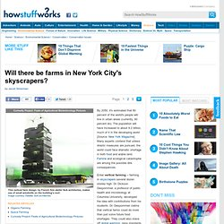 "HowStuffWorks ""Will there be farms in New York City's skyscrapers?"""