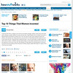 """Top 10 Things That Women Invented"""""""