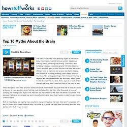 "HowStuffWorks ""Top 10 Brain Myths"""