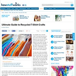 TLC Family &Ultimate Guide to Recycled T-Shirt Crafts& - StumbleUpon