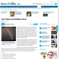 "Top 5 Ways Wildfires Start"""