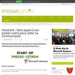 Howtank : faire appel à ses power-users pour aider sa communauté