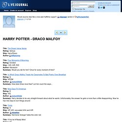hpficmasterlist: HARRY POTTER - DRACO MALFOY