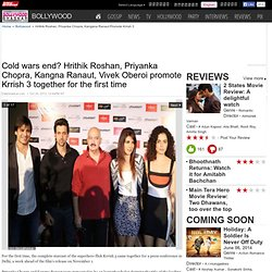 Cold wars end? Hrithik Roshan, Priyanka Chopra, Kangna Ranaut, Vivek Oberoi promote Krrish 3 together for the first time
