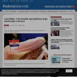 GALERIJA: 5 hrvatskih specijaliteta koje obožavaju i stranci