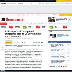 HSBC va supprimer 50 000 emplois dans le monde