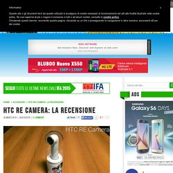 HTC RE Camera: la recensione