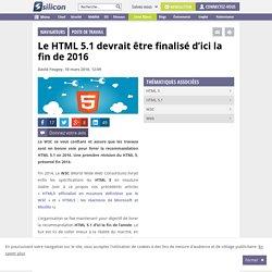03/2016 Le HTML 5.1 devrait être finalisé d'ici la fin de 2016
