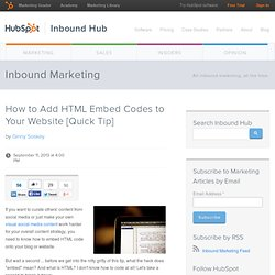 How to Add HTML Embed Codes to Your Website [Quick Tip]