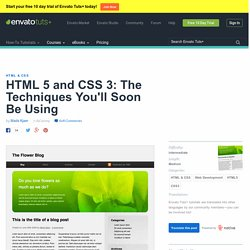 HTML 5 and CSS 3: The Techniques You'll Soon Be Using