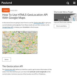 How To Use HTML5 GeoLocation API With Google Maps