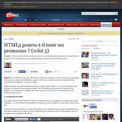 HTML5 pourra-t-il tenir ses promesses ? (volet 5)