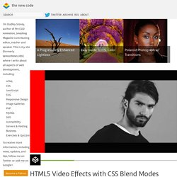 the new code – HTML5 Video Effects with CSS Blend Modes