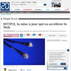 HTTP/2, la mise à jour qui va accélérer le Web