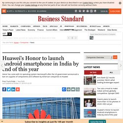 Huawei's Honor to launch Android smartphone in India by end of this year