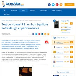 Test du Huawei P8 : un bon équilibre entre design et performances
