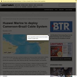 Huawei Marine to deploy Cameroon-Brazil Cable System