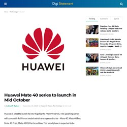 Huawei Mate 40 series to launch in Mid October
