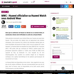 MWC : Huawei officialise sa Huawei Watch sous Android Wear