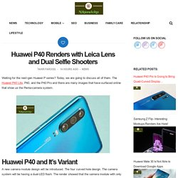Huawei P40 Renders with Leica Lens and Dual Selfie Shooters -