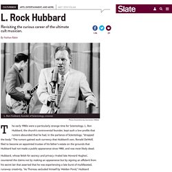 The music of L. Ron Hubbard: Space Jazz and other Scientology albums.