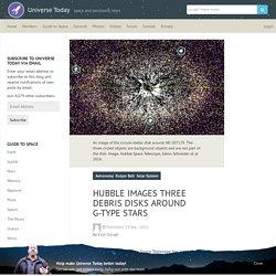 Hubble Images Three Debris Disks Around G-type Stars - Universe Today