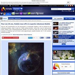 Pour ses 26 ans, Hubble nous offre la superbe nébuleuse Bubble