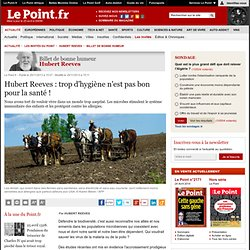Hubert Reeves : trop d'hygiène n'est pas bon pour la santé !