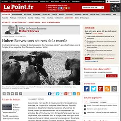 Hubert Reeves : aux sources de la morale