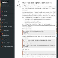 OVH HuBic en ligne de commande - BlogoFlip