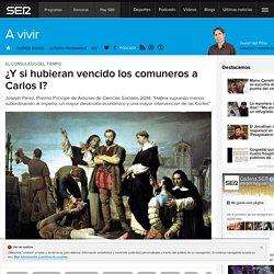 ¿Y si hubieran vencido los comuneros a Carlos I?