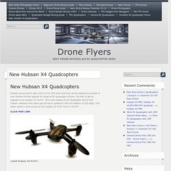 New Hubsan X4 Quadcopters for for release in 2015