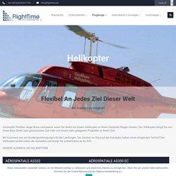 Helikopter / Hubschrauber chartern bei FlightTime - Ihr Charterpartner