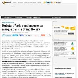 Hubstart Paris veut imposer sa marque dans le Grand Roissy