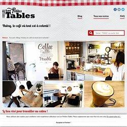 Hubsy, le café où tout est à volonté ! - Les Petites Tables