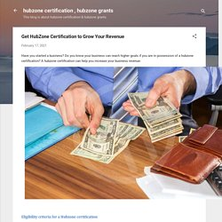Get HubZone Certification to Grow Your Revenue