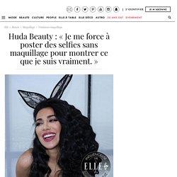 Huda Beauty : qui est Huda Beauty alias Huda Kattan