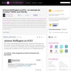 Arianna Huffington au CFJ : un exemple de curation Twitter avec Storify