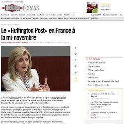 Le « Huffington Post » en France à la mi-novembre