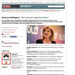 """Arianna Huffington: """"Wir sind sehr opportunistisch"""" - SPIEGEL ONLINE - Nachrichten - Netzwelt"""